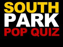 South Park: South Park Pop Quiz